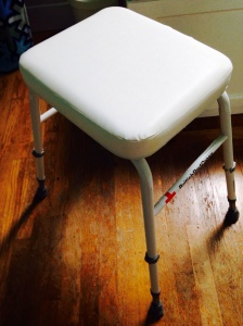 My shower stool that I rent from the Red Cross.